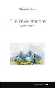ELLE REVE ENCORE : CUPIDON, OU EST-TU ?
