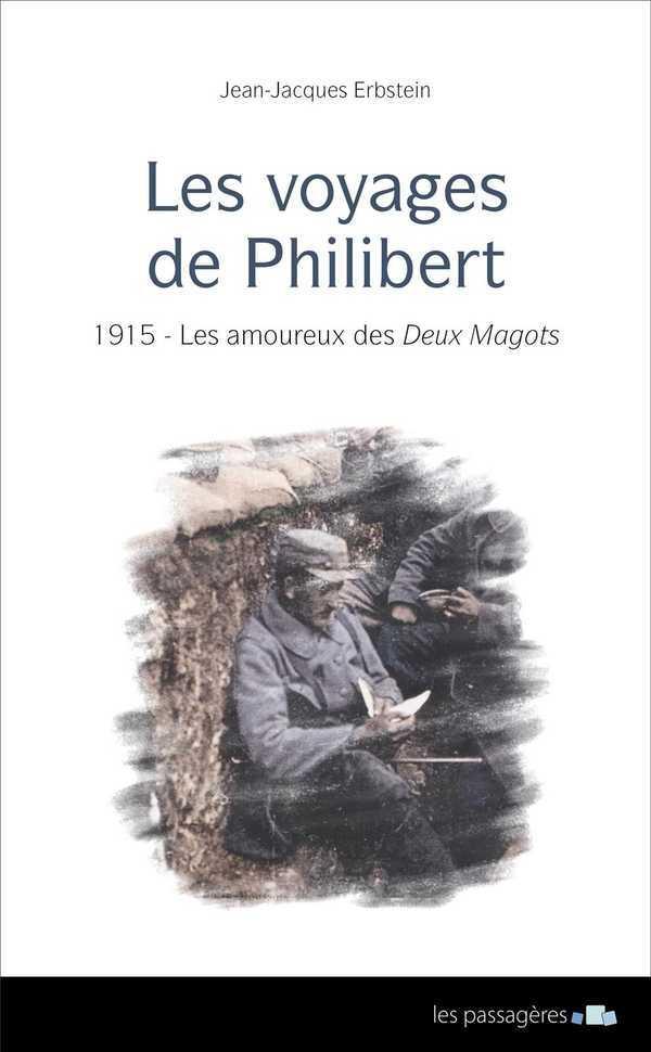 VOYAGES DE PHILIBERT : 1915 - LES AMOUREUX DES DEUX MAGOTS (LES)