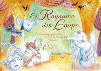 LE ROYAUME DES LOUPS: CONTES POUR APPRENDRE A LIRE LA MUSIQUE