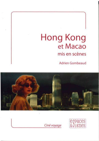 HONG KONG ET MACAO MIS EN SCENES