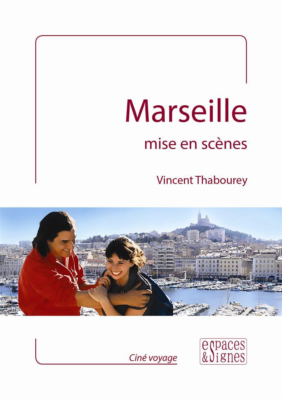 MARSEILLE MISE EN SCENES