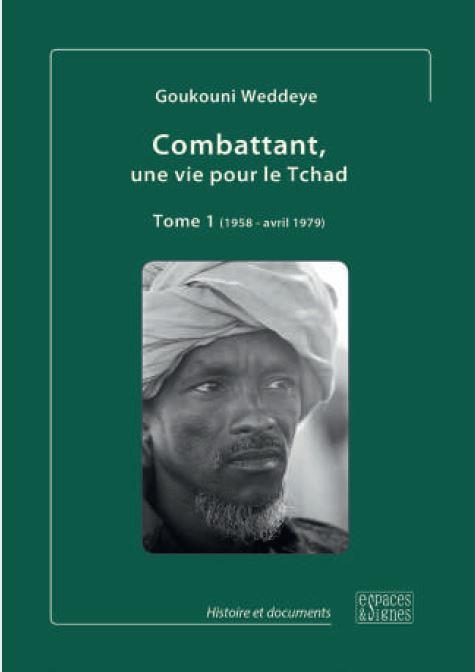 COMBATTANT, UNE VIE POUR LE TCHAD - TOME 1