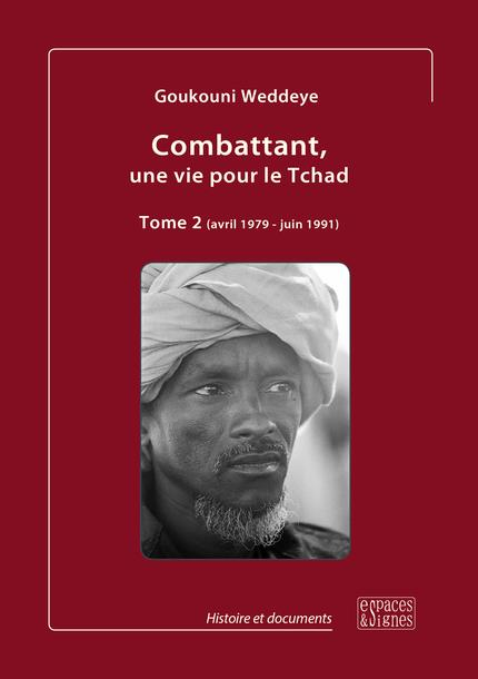 COMBATTANT, UNE VIE POUR LE TCHAD - TOME 2