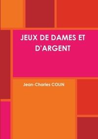 JEUX DE DAMES ET D'ARGENT