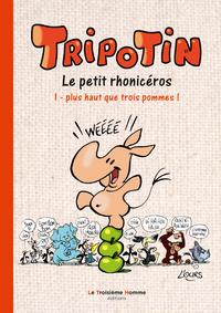 TRIPOTIN, PLUS HAUT QUE TROIS POMMES !, VOL. 1