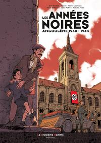 LES ANNEES NOIRES : ANGOULEME 1940-1944