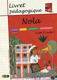 NOLA - LIVRET PEDAGOGIQUE - MUSIQUE,ANGLAIS, GEOGRAPHIE, ARTS PLASTIQUES, HISTOIRE