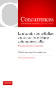 LA REPARATION DES PREJUDICES CAUSES PAR LES PRATIQUES ANTICONCURRENTIELLES - RECUEIL DE DECISIONS CO