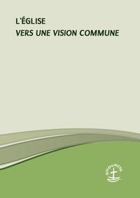 L EGLISE VERS UNE VISION COMMUNE
