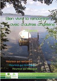 BIEN VIVRE LA RENCONTRE AVEC D AUTRES CHRETIENS