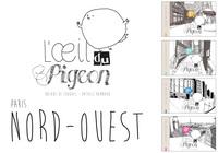 L'OEIL DU PIGEON PARIS NORD-OUEST : 18E, 17E, 9E ET 8E