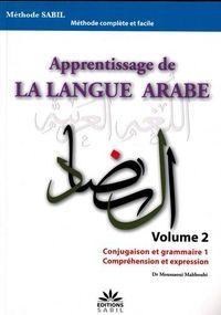 APPRENTISSAGE DE LA LANGUE ARABE VOLUME 2 CONJUGAISON ET GRAMMAIRE1 COMPREHENSION ET EXPRESSION