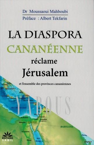 LA DIASPORA CANANEENNE RECLAME JERUSALEM