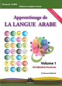 APPRENTISSAGE DE LA LANGUE ARABE VOL. 1 - VOL1 - DE L'ALPHABET A LA PHRASE