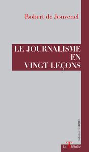 LE JOURNALISME EN VINGT LECONS