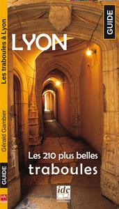 LYON - LES 210 PLUS BELLES TRABOULES