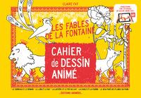 CAHIER DE DESSIN ANIME LES FABLES DE LA FONTAINE