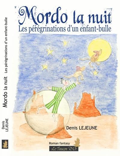 MORDO LA NUIT : LES PEREGRINATIONS D'UN ENFANT-BULLE