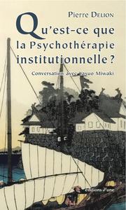 QU'EST-CE QUE LA PSYCHOTHERAPIE INSTITUTIONNELLE?