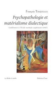 PSYCHOPATHOLOGIE ET MATERIALISME DIALECTIQUE