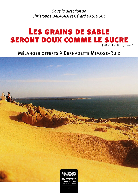 LES GRAINS DE SABLE SERONT DOUX COMME LE SUCRE - MELANGES OFFERTS A BERNADETTE MIMOSO-RUIZ