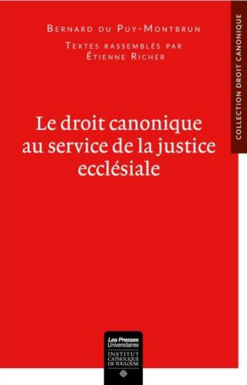 LE DROIT CANONIQUE AU SERVICE DE LA JUSTICE ECCLESIALE