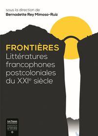 FRONTIERES - LITTERATURES FRANCOPHONES POSTCOLONIALES DU XXIE SIECLE