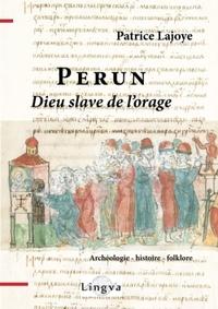 PERUN, DIEU SLAVE DE L'ORAGE