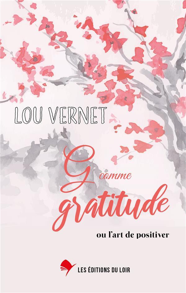 G COMME GRATITUDE - OU L'ART DE POSITIVER