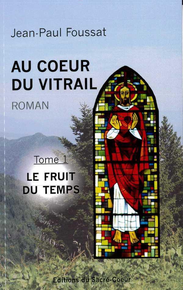 AU COEUR DU VITRAIL - TOME 1 LE FRUITS DU TEMPS