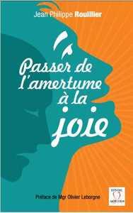 PASSER DE L'AMERTUME A LA JOIE