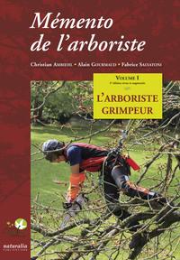 MEMENTO DE L'ARBORISTE. VOL. 1 L'ARBORISTE GRIMPEUR