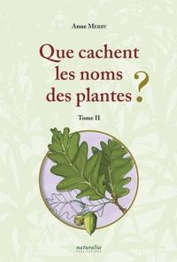 QUE CACHENT LES NOMS DES PLANTES ? TOME II