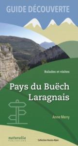 GUIDE DECOUVERTE. BALADES ET VISITES. PAYS DU BUECH, LARAGNAIS