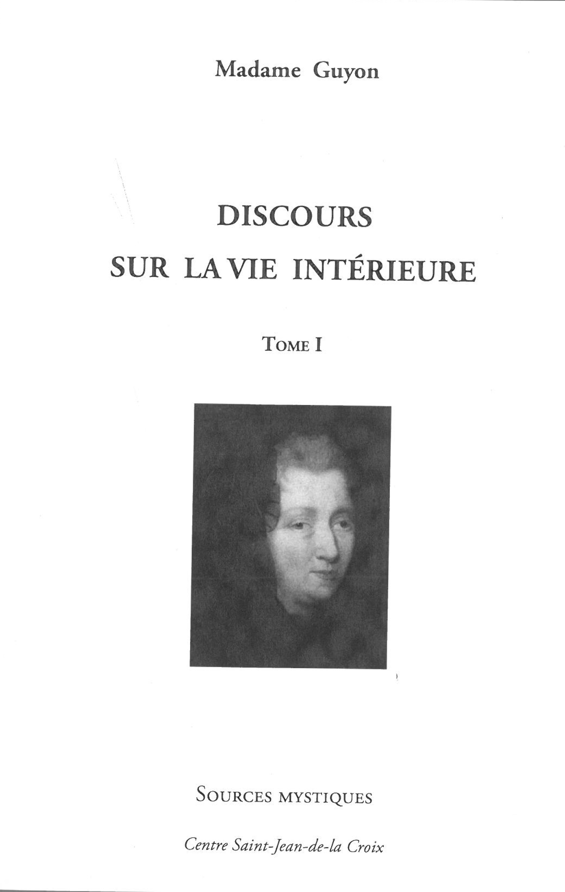 DISCOURS SUR LA VIE INTERIEURE TOME 1