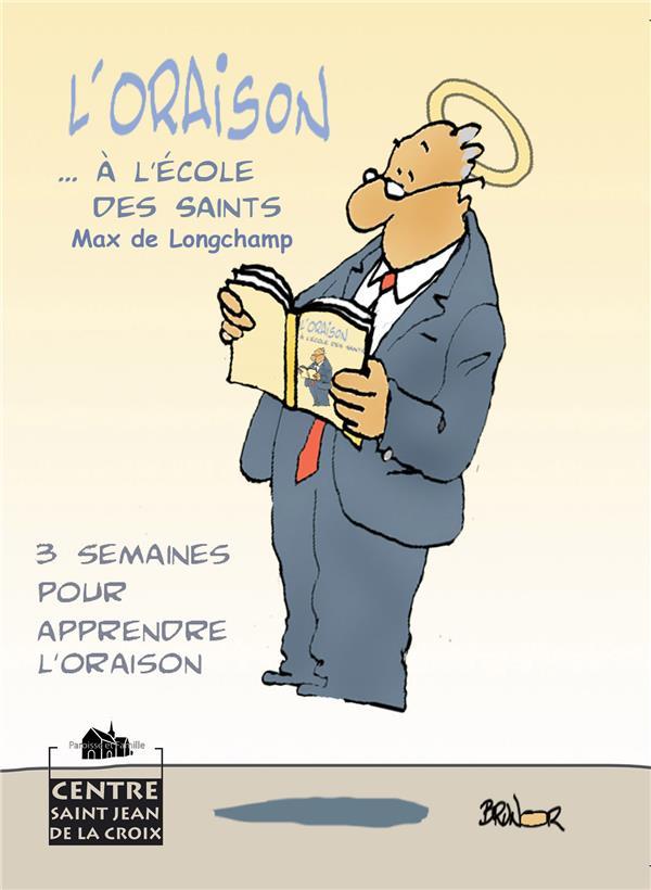 L ORAISON A L ECOLE DES SAINTS (NOUVELLE EDITION REVUE ET CORRIGEE)