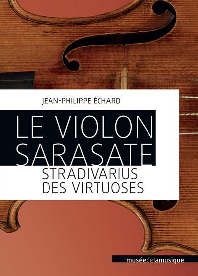 LE VIOLON SARASATE - STRADIVARIUS DES VIRTUOSES