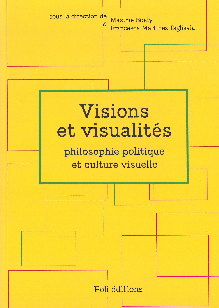 VISIONS ET VISUALITES - PHILOSOPHIE POLITIQUE ET CULTURE VISUELLE