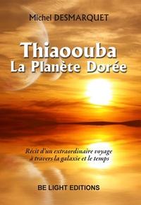 THIAOOUBA, LA PLANETE DOREE