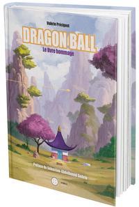 DRAGON BALL - LE LIVRE HOMMAGE.