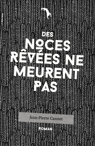 DES NOCES REVEES NE MEURENT PAS