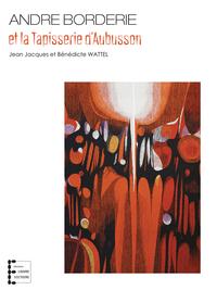 ANDRE BORDERIE ET LA TAPISSERIE D'AUBUSSON