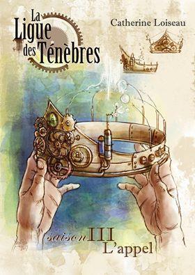 LA LIGUE DES TENEBRES SAISON 3: L'APPEL