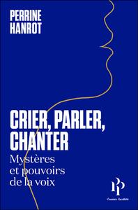 CRIER, PARLER, CHANTER