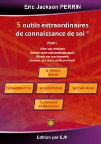 CINQ OUTILS EXTRAORDINAIRES DE CONNAISSANCE DE SOI