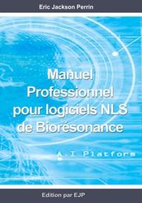 MANUEL PROFESSIONNEL  POUR LOGICIELS NLS DE BIORESONANCE