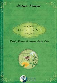 BELTANE - RITUELS, RECETTES ET HISTOIRE DU 1ER MAI