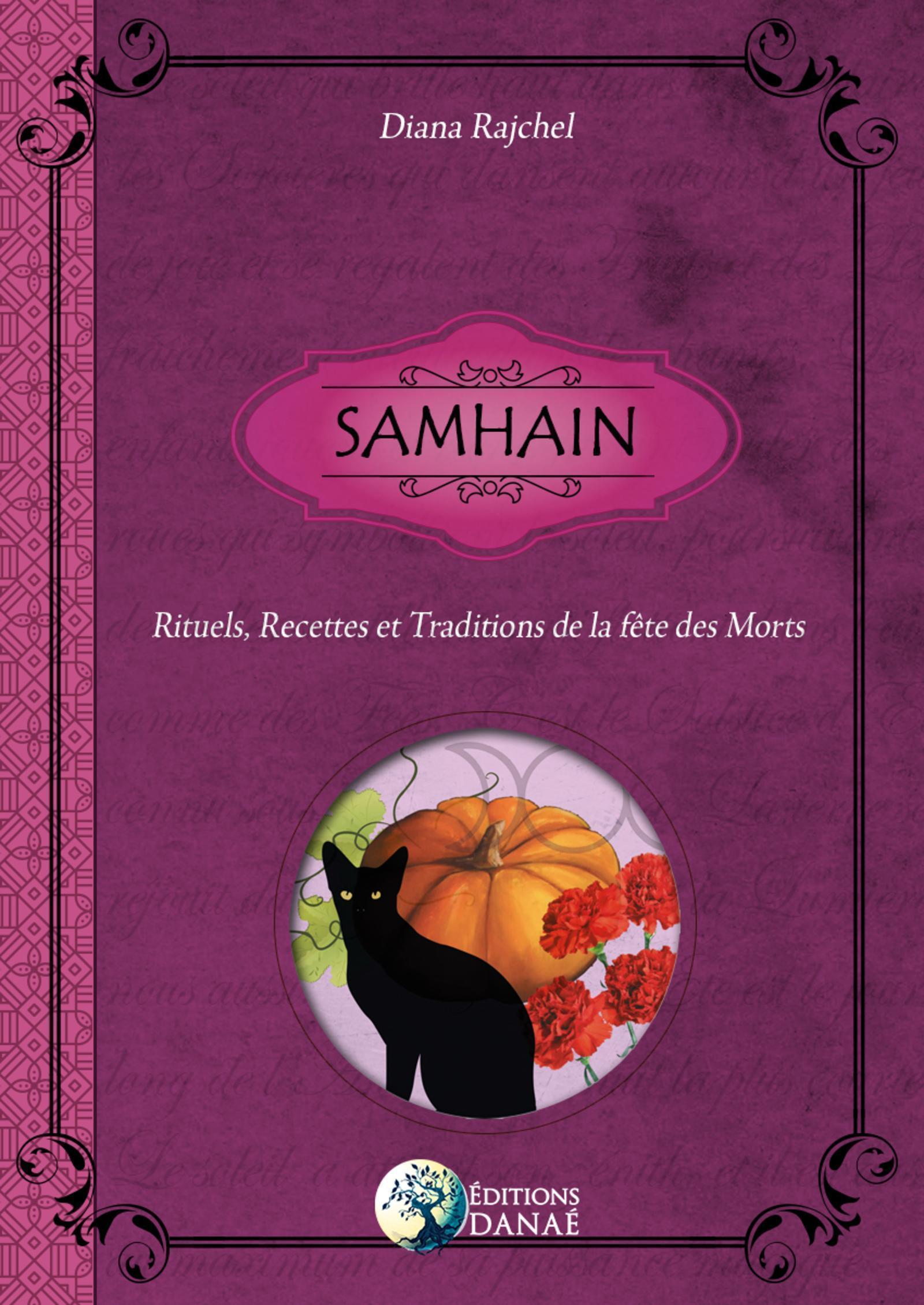 SAMHAIN - RITUELS, RECETTES ET TRADITIONS DE LA FETE DES MORTS