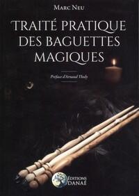 TRAITE PRATIQUE DES BAGUETTES MAGIQUES