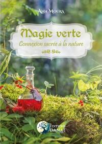 MAGIE VERTE - CONNEXION SACREE A LA NATURE